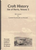 Croft History Isle of Harris Vol 5