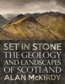 Set in Stone - The Geology and the Landscapes of Scotland