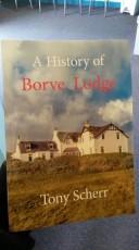 A History of Borve Lodge by Tony Scherr